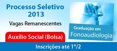 Banner Processo Seletivo 2013 Fono Vagas Remanescentes Auxilio Social Bolsa