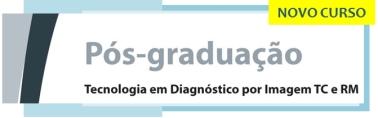 Pós em Tecnologia em Diagnóstico por Imagem TC e RM