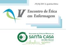 V Encontro Éica em Enfermagem Faculdade da Santa Casa de SP
