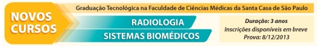 Graduação Tecnológica em Radiologia e em Sistemas Biomédicos da Faculdade Santa Casa de SP